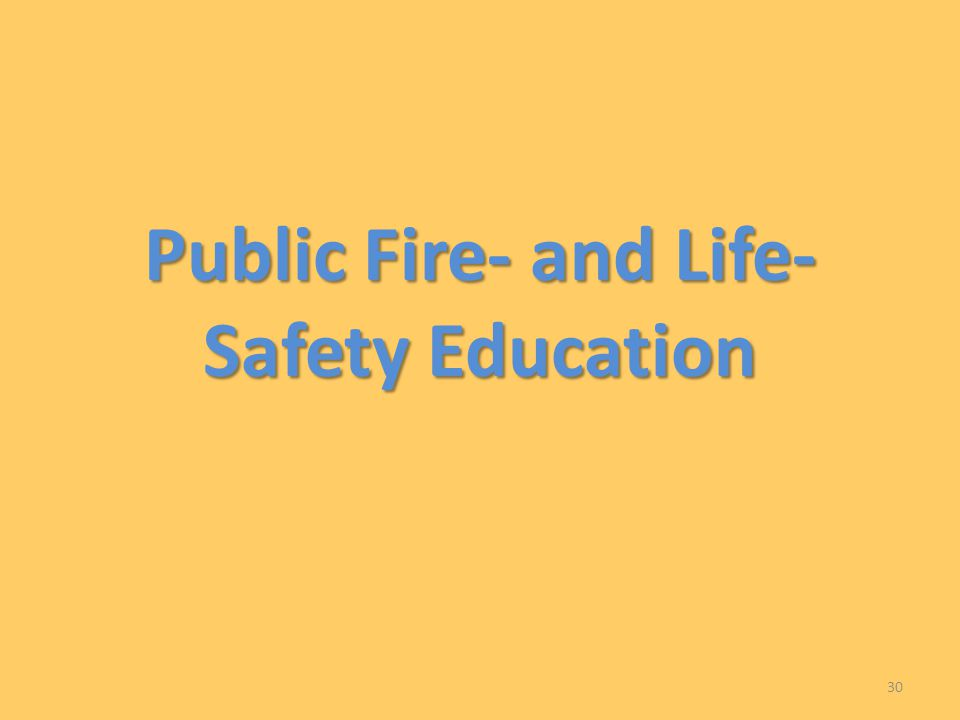 Public Fire- and Life- Safety Education 30
