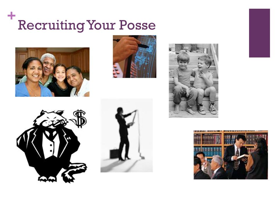 + Recruiting Your Posse