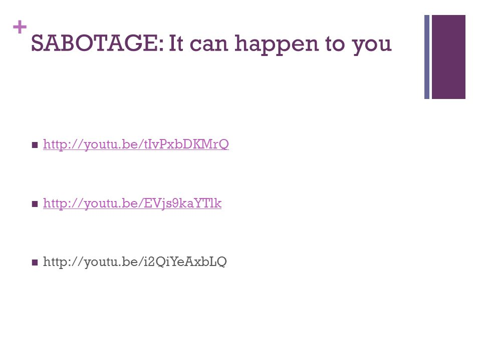 + SABOTAGE: It can happen to you http://youtu.be/tIvPxbDKMrQ http://youtu.be/EVjs9kaYTlk http://youtu.be/i2QiYeAxbLQ