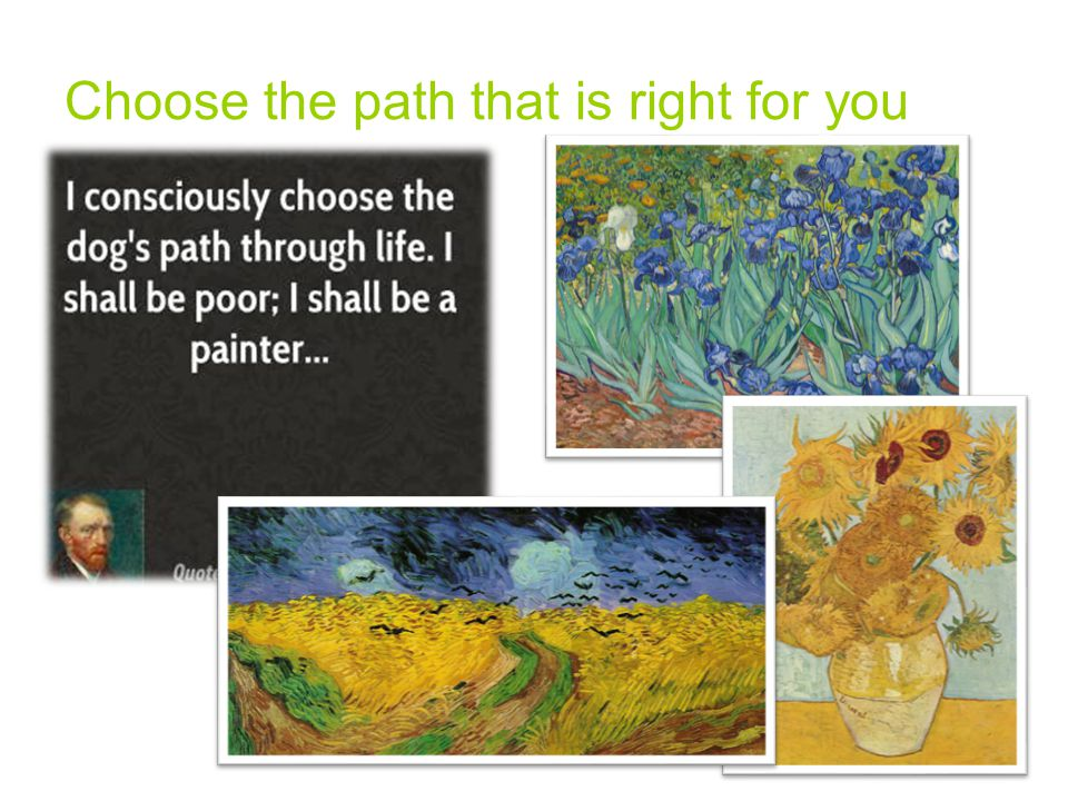 Choose the path that is right for you