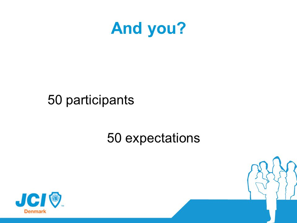And you? 50 participants 50 expectations