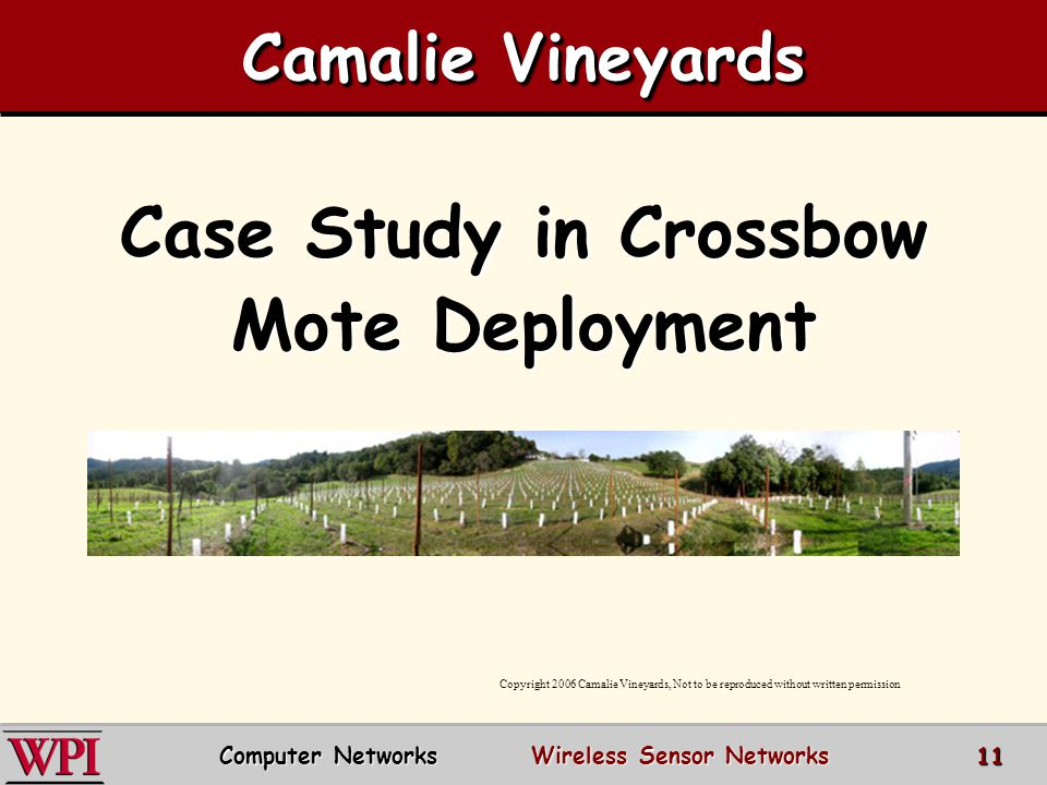 Camalie Vineyards Case Study in Crossbow Mote Deployment Copyright 2006 Camalie Vineyards, Not to be reproduced without written permission Computer Ne