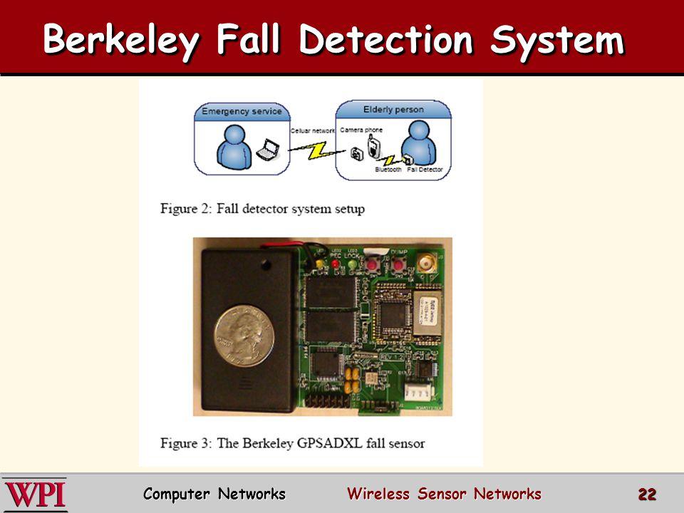 Berkeley Fall Detection System Computer Networks Wireless Sensor Networks 22