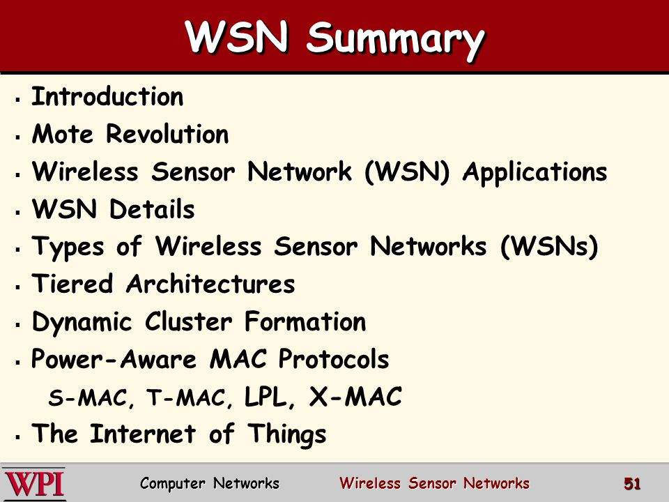 WSN Summary  Introduction  Mote Revolution  Wireless Sensor Network (WSN) Applications  WSN Details  Types of Wireless Sensor Networks (WSNs)  T