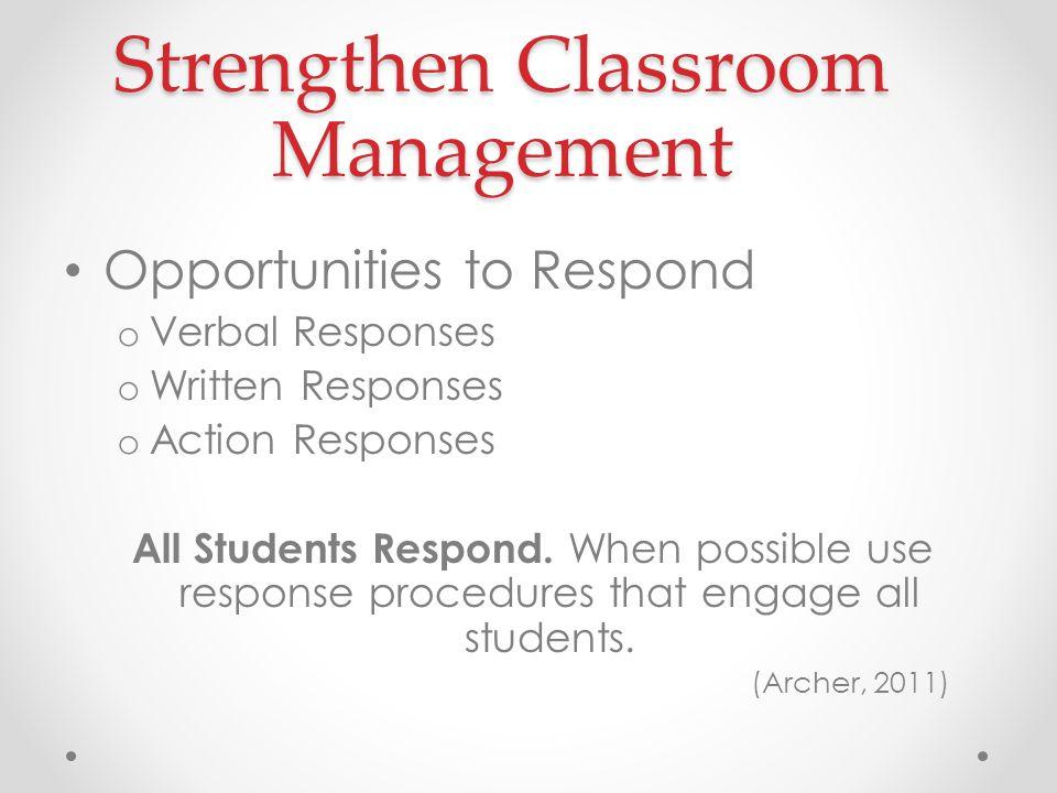 Opportunities to Respond o Verbal Responses o Written Responses o Action Responses All Students Respond.