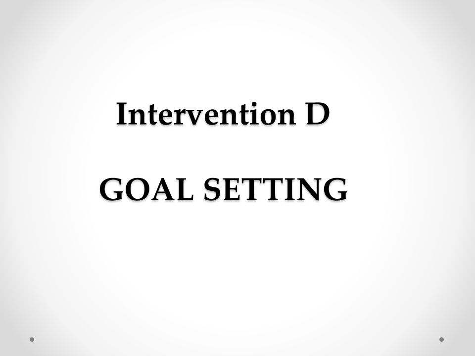 Intervention D GOAL SETTING