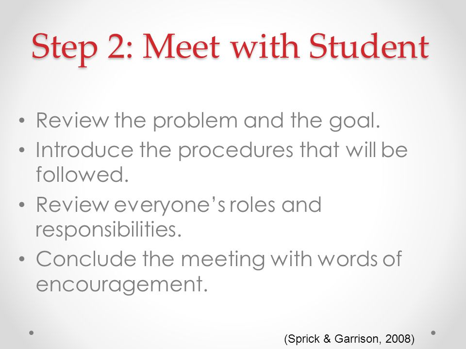 Step 2: Meet with Student Review the problem and the goal.