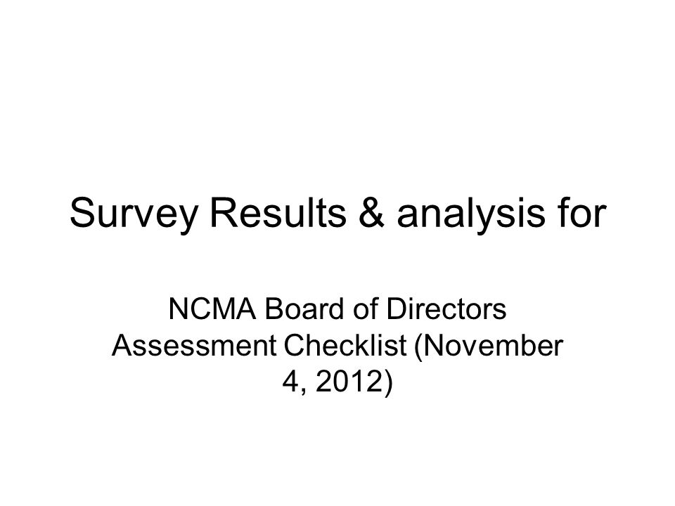 Survey Results & analysis for NCMA Board of Directors Assessment Checklist (November 4, 2012)