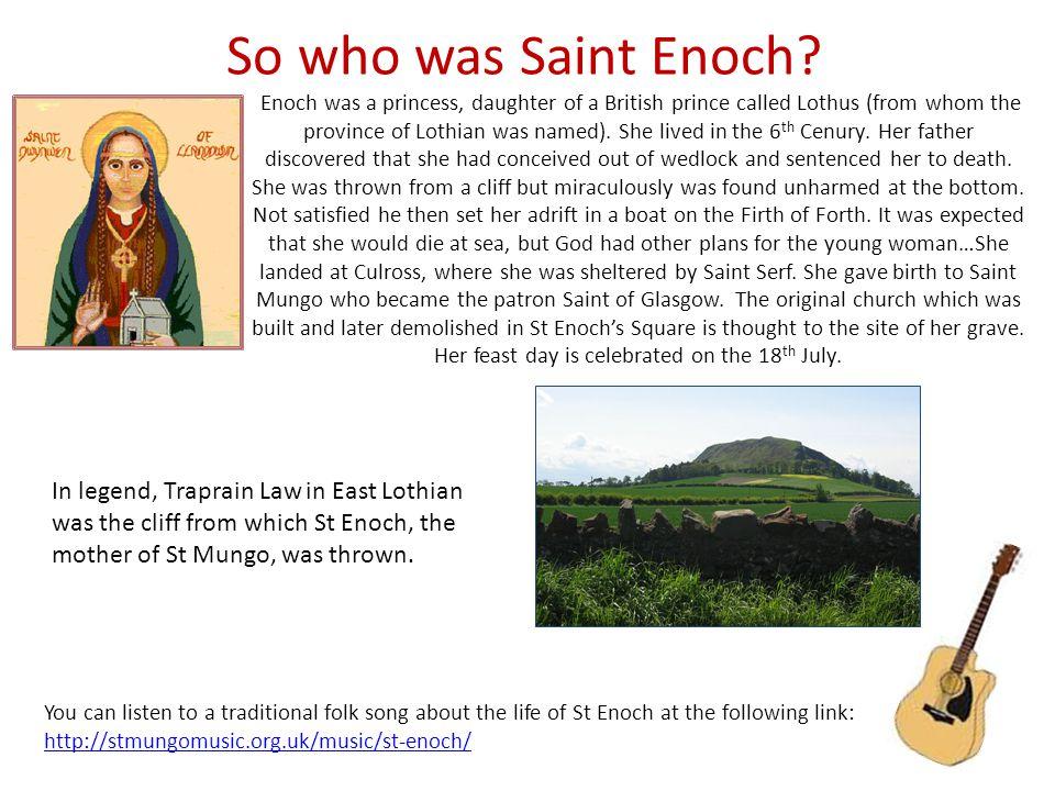 So who was Saint Enoch.
