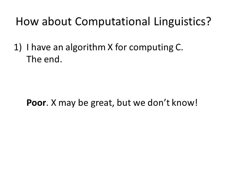 How about Computational Linguistics. 1)I have an algorithm X for computing C.