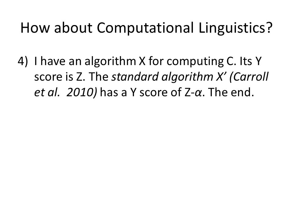 How about Computational Linguistics. 4)I have an algorithm X for computing C.
