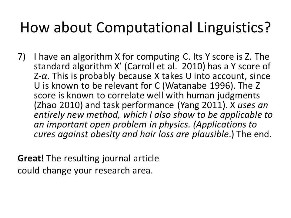 How about Computational Linguistics. 7) I have an algorithm X for computing C.