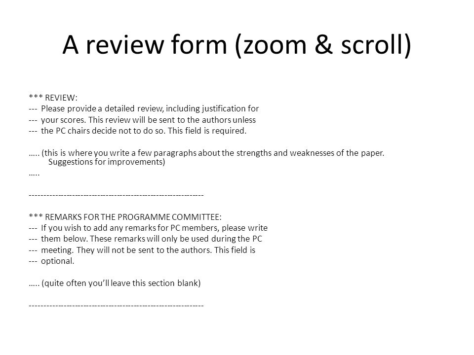 A review form (zoom & scroll) *** REVIEW: --- Please provide a detailed review, including justification for --- your scores.