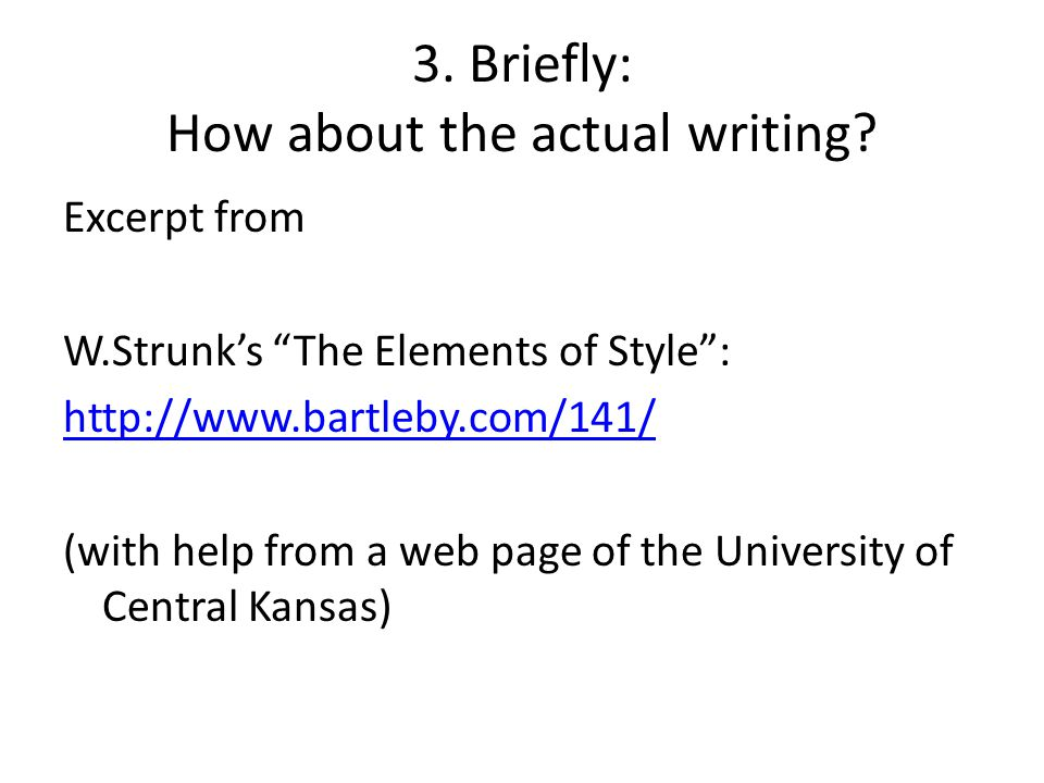 3. Briefly: How about the actual writing.