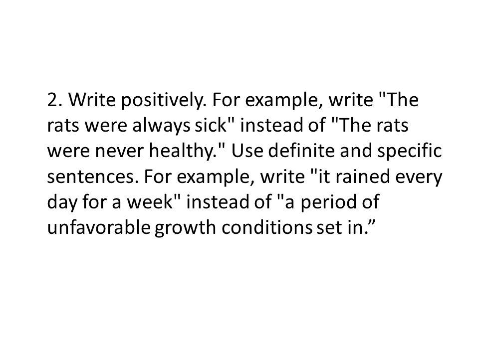 2. Write positively.