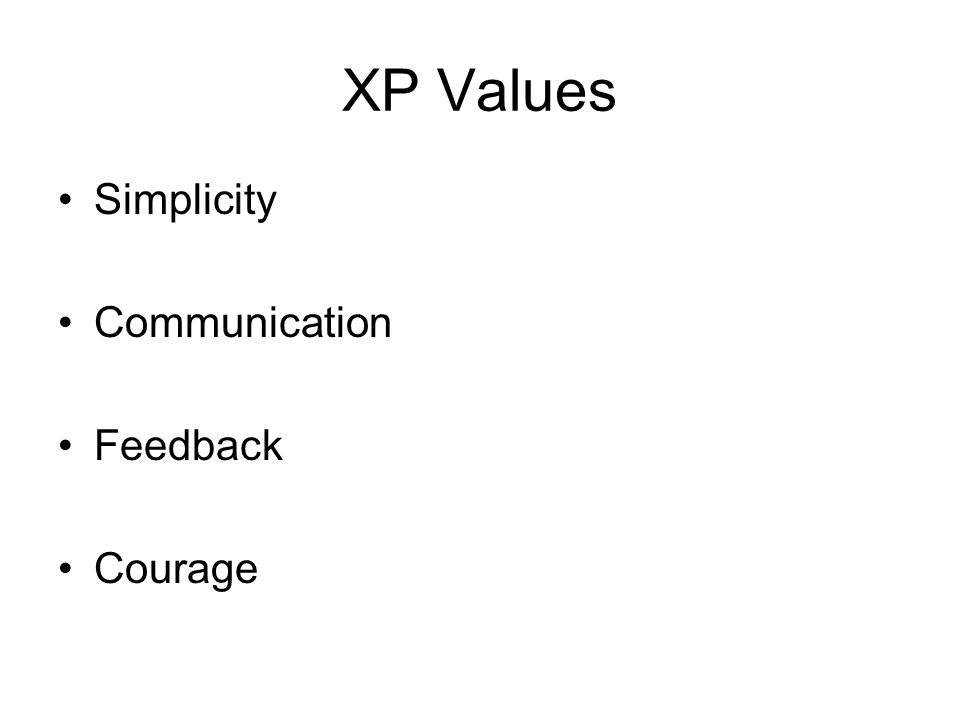 XP Values Simplicity Communication Feedback Courage