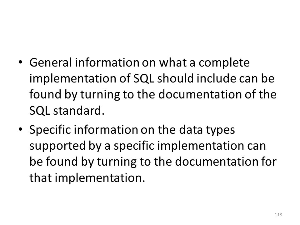 General information on what a complete implementation of SQL should include can be found by turning to the documentation of the SQL standard.