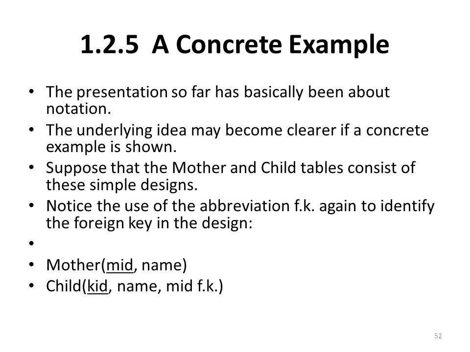 1.2.5 A Concrete Example The presentation so far has basically been about notation.