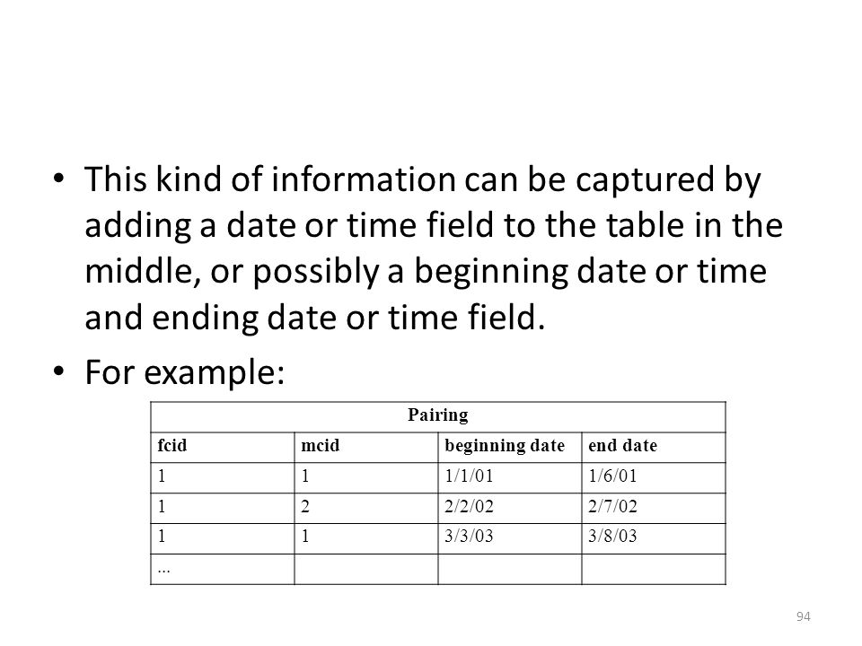 This kind of information can be captured by adding a date or time field to the table in the middle, or possibly a beginning date or time and ending date or time field.