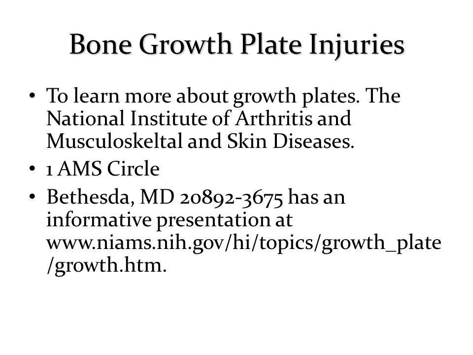 To learn more about growth plates.