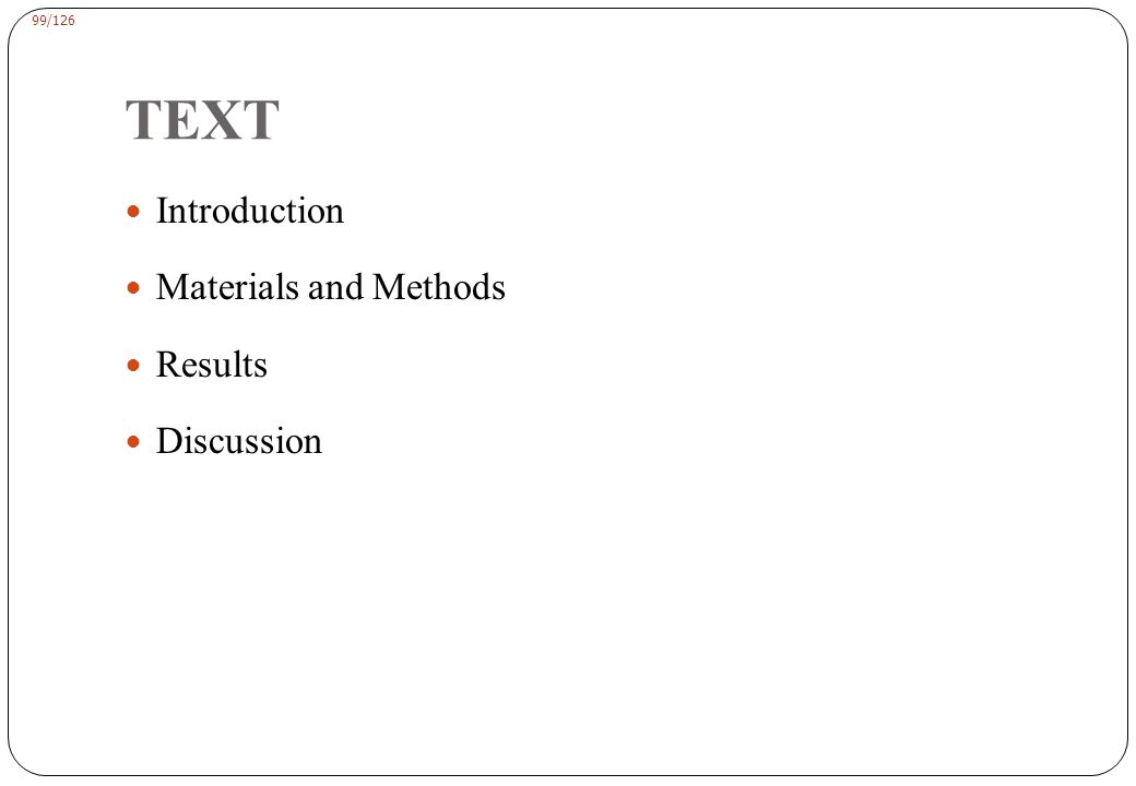 99/126 TEXT Introduction Materials and Methods Results Discussion
