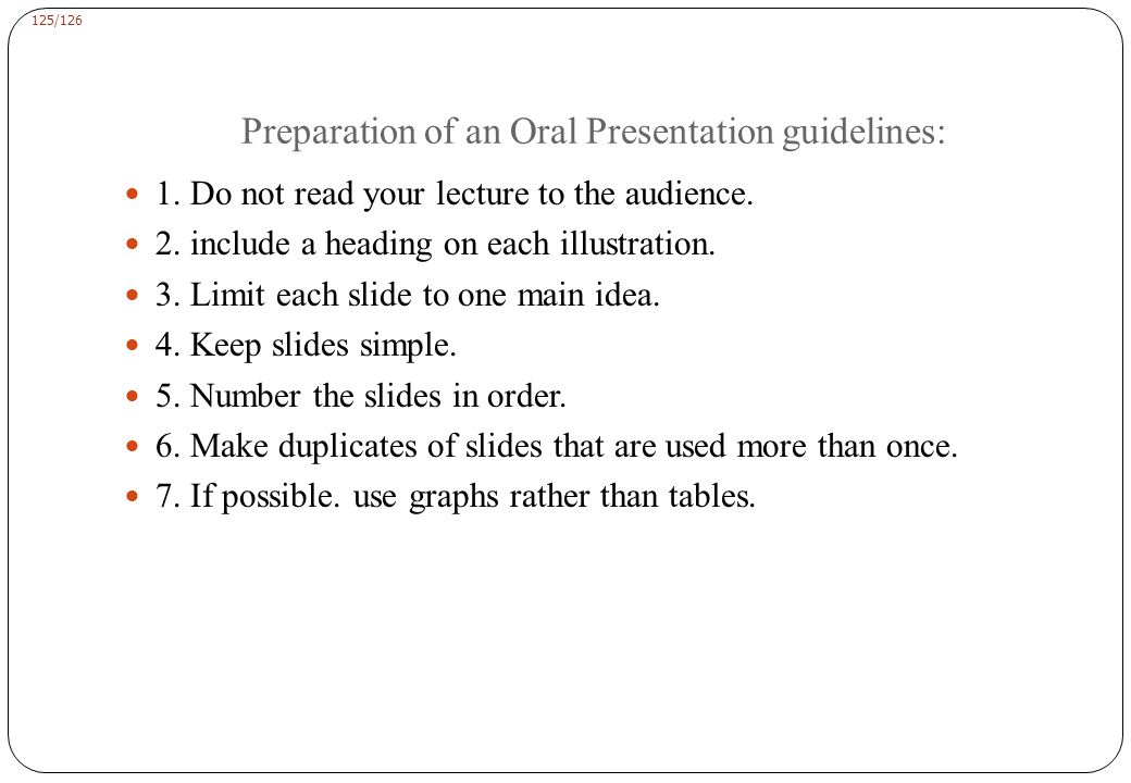 125/126 Preparation of an Oral Presentation guidelines: 1.