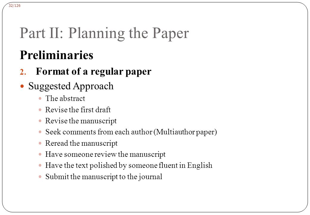 32/126 Part II: Planning the Paper Preliminaries 2.