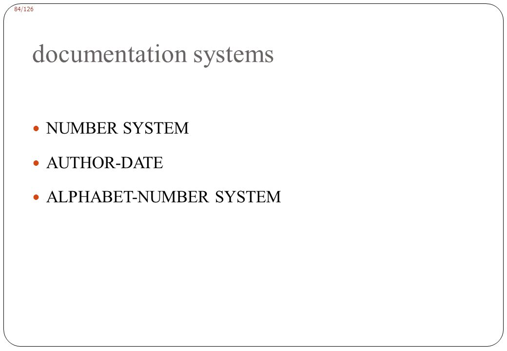84/126 documentation systems NUMBER SYSTEM AUTHOR-DATE ALPHABET-NUMBER SYSTEM