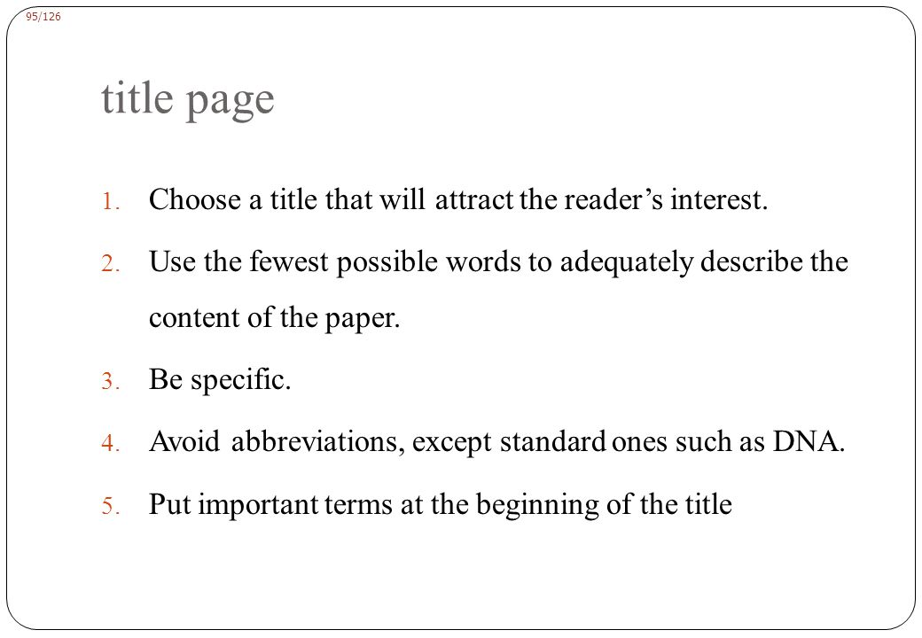 95/126 title page 1.Choose a title that will attract the reader's interest.