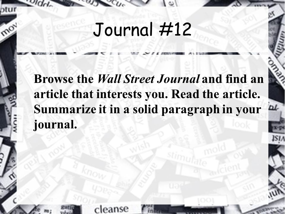 Journal #12 Browse the Wall Street Journal and find an article that interests you.