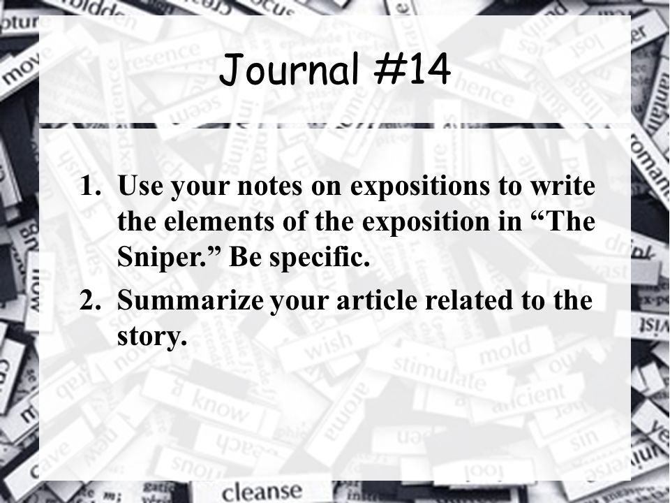 Journal #14 1.Use your notes on expositions to write the elements of the exposition in The Sniper. Be specific.