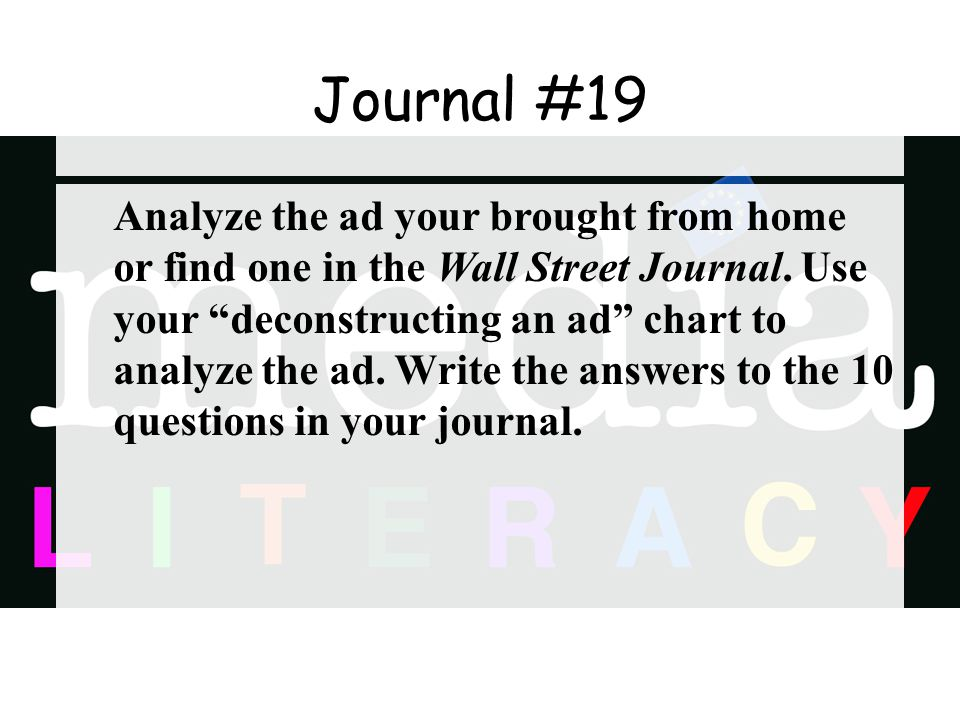 Journal #19 Analyze the ad your brought from home or find one in the Wall Street Journal.