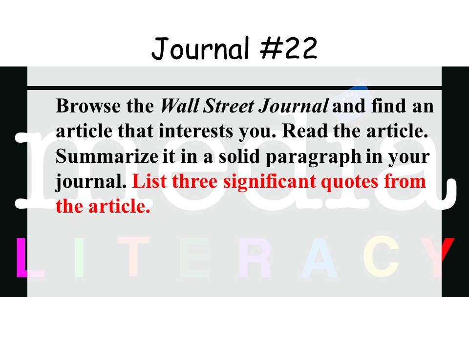 Journal #22 Browse the Wall Street Journal and find an article that interests you.
