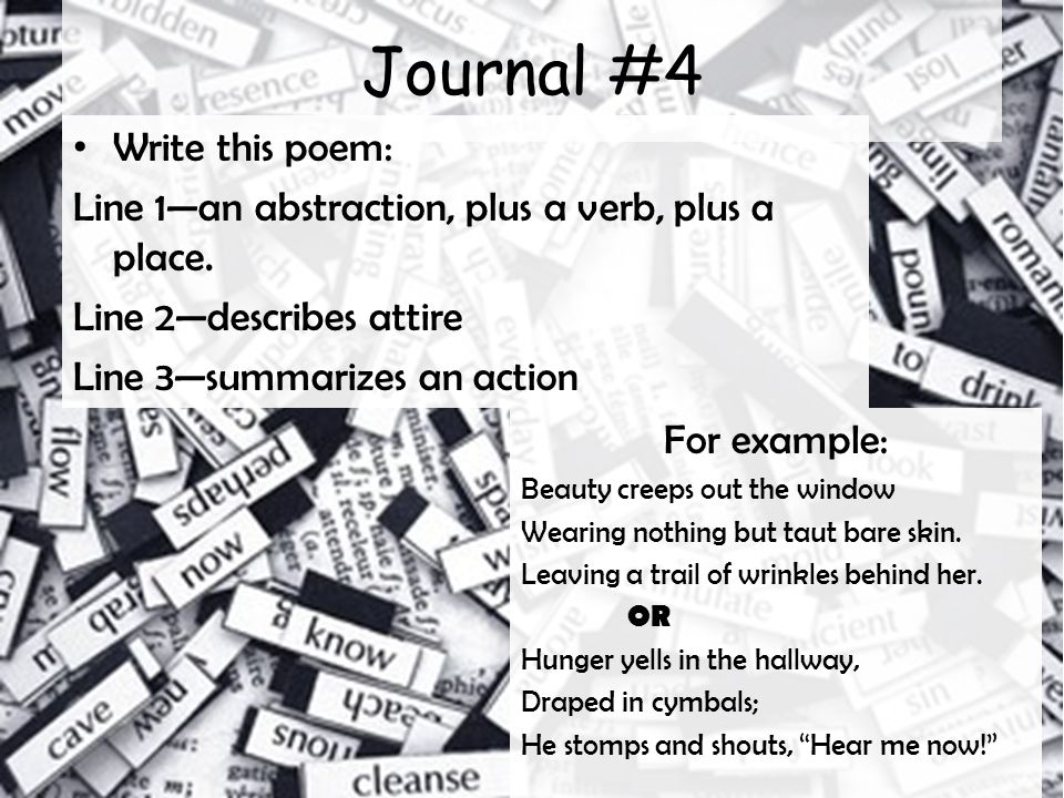 Journal #4 Write this poem: Line 1—an abstraction, plus a verb, plus a place.