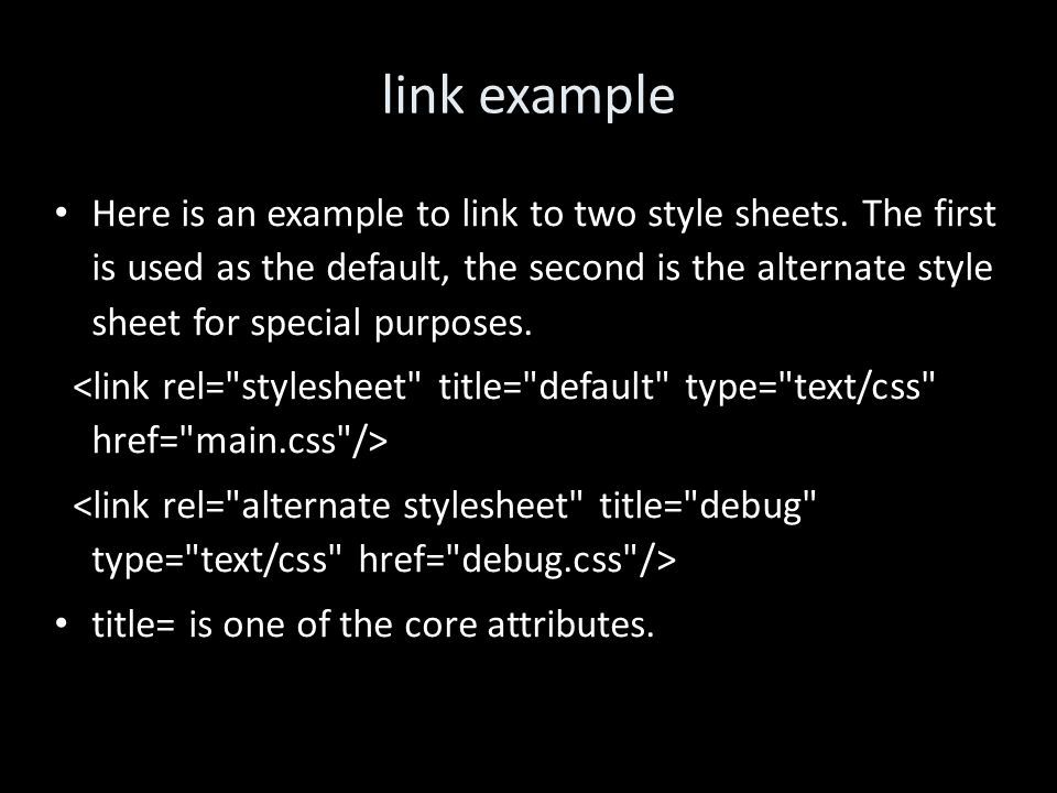 link example Here is an example to link to two style sheets.