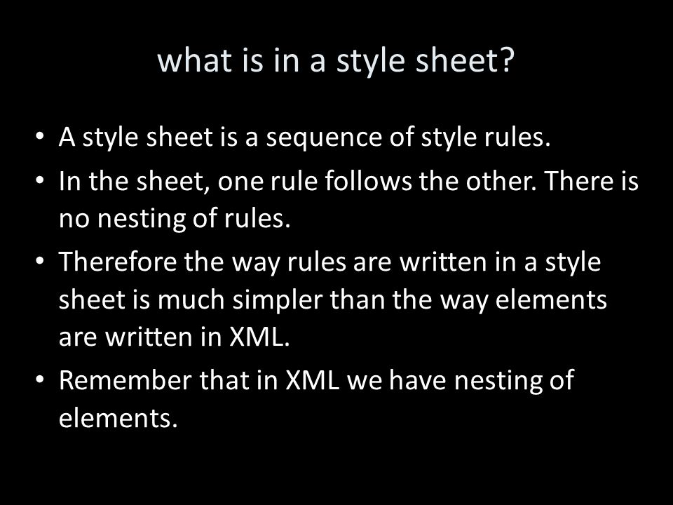what is in a style sheet. A style sheet is a sequence of style rules.