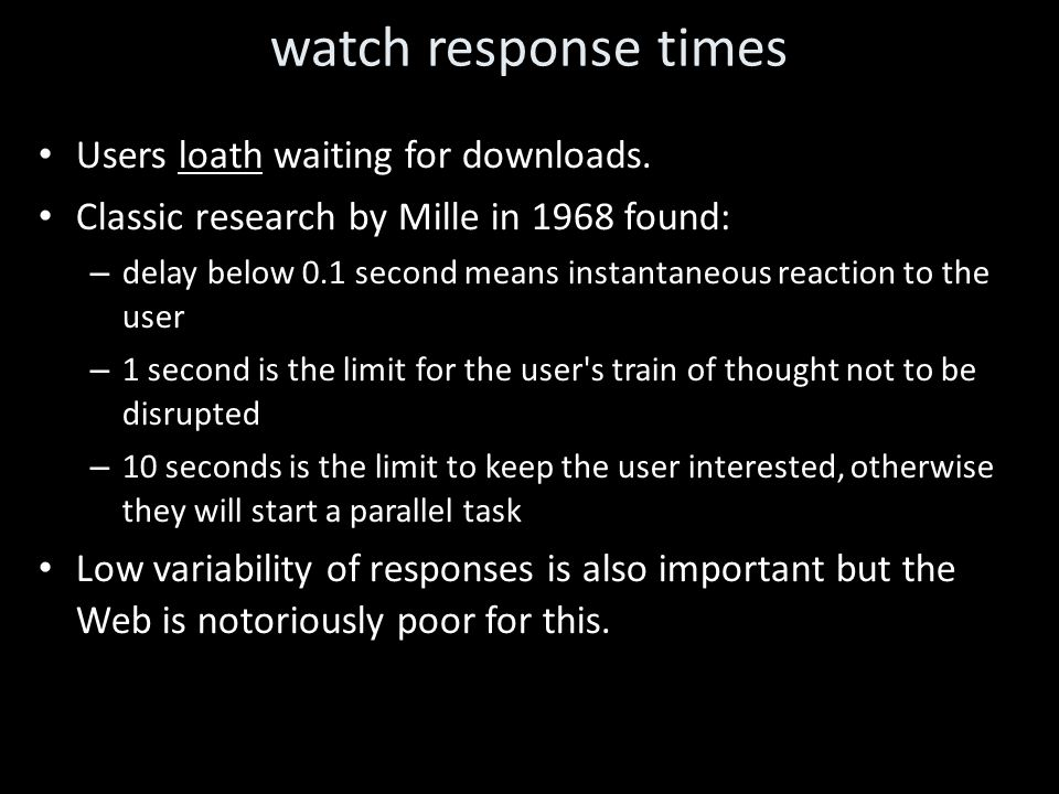 watch response times Users loath waiting for downloads.