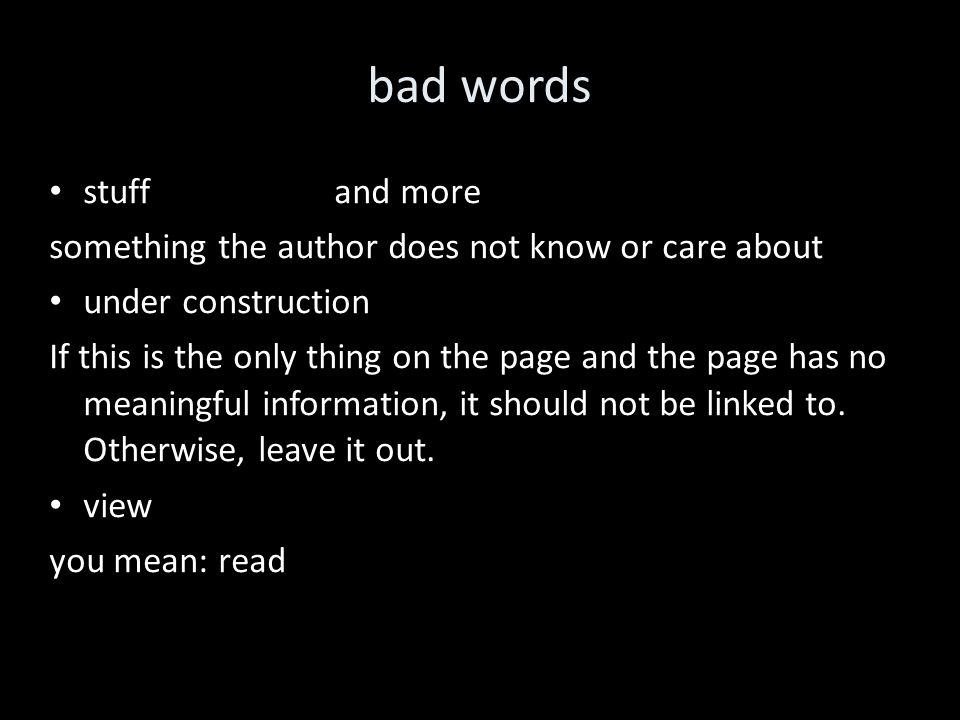 bad words stuffand more something the author does not know or care about under construction If this is the only thing on the page and the page has no meaningful information, it should not be linked to.