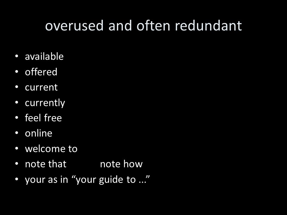 overused and often redundant available offered current currently feel free online welcome to note thatnote how your as in your guide to...