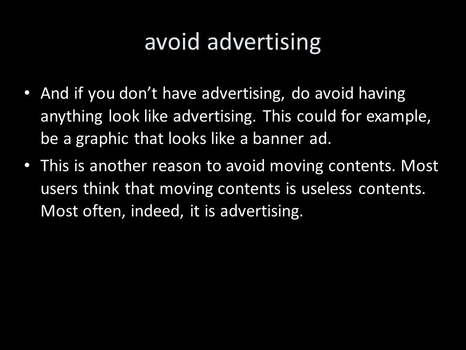 avoid advertising And if you don't have advertising, do avoid having anything look like advertising.
