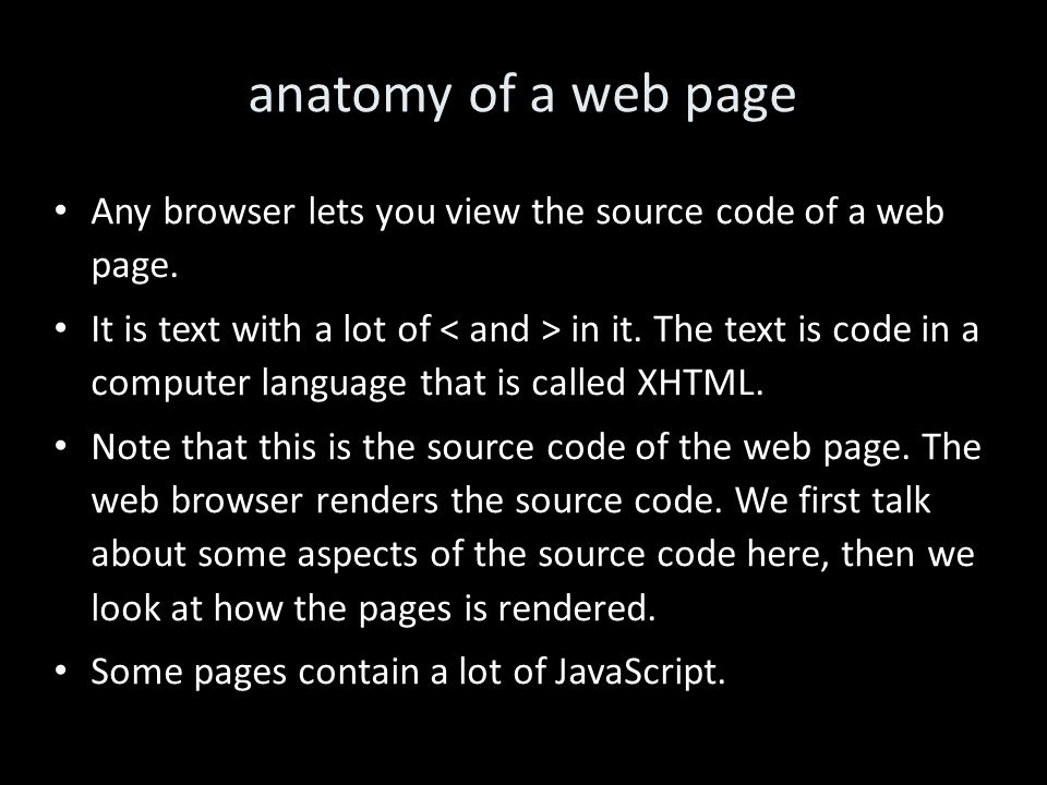 anatomy of a web page Any browser lets you view the source code of a web page.