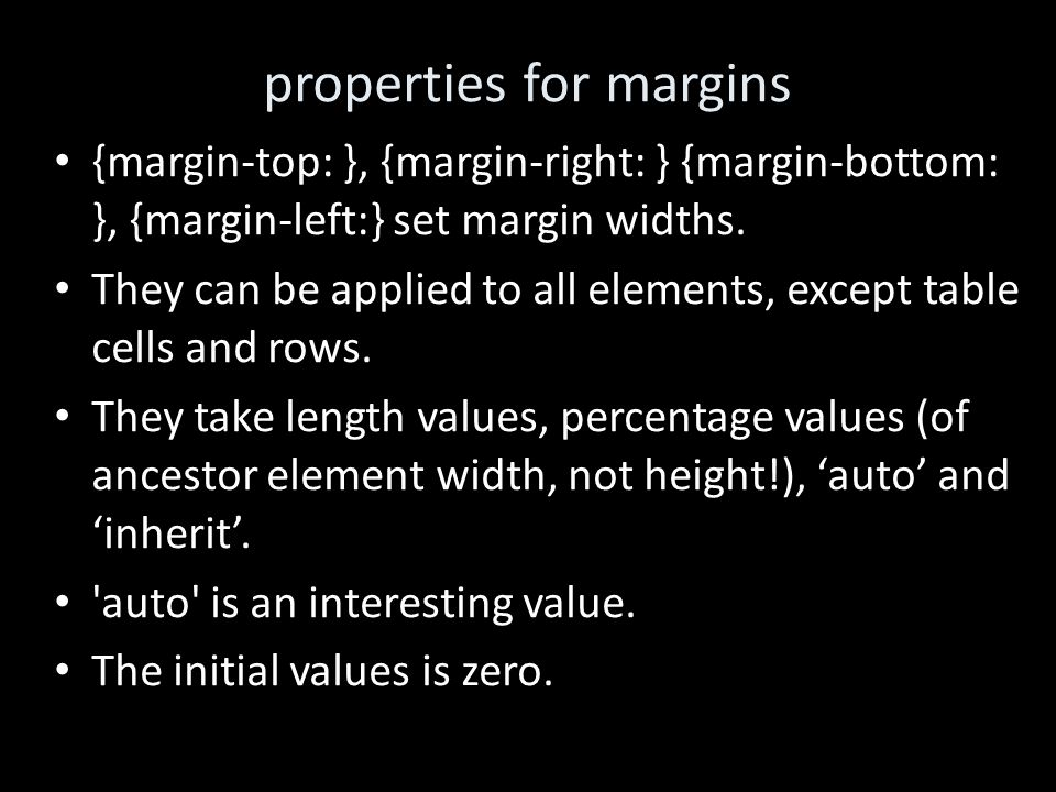 properties for margins {margin-top: }, {margin-right: } {margin-bottom: }, {margin-left:} set margin widths.