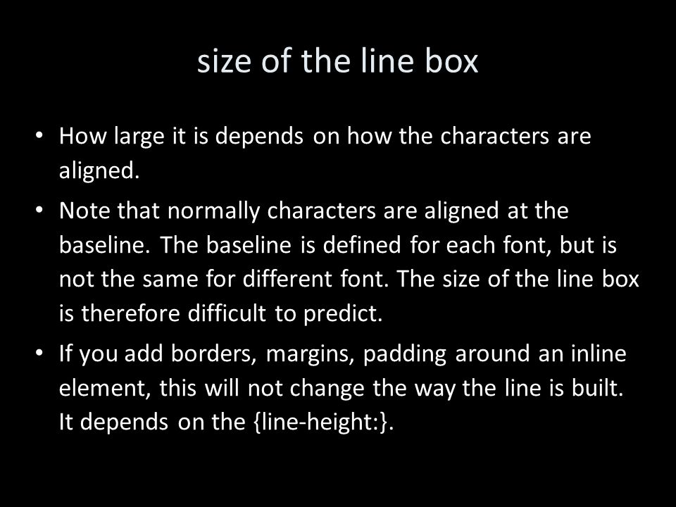size of the line box How large it is depends on how the characters are aligned.