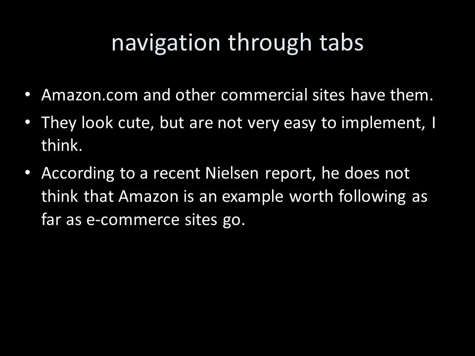 navigation through tabs Amazon.com and other commercial sites have them.