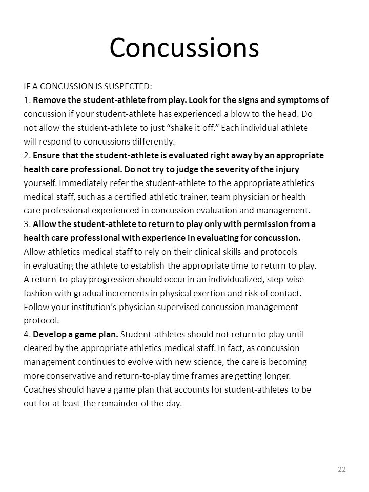 Concussions IF A CONCUSSION IS SUSPECTED: 1. Remove the student-athlete from play.