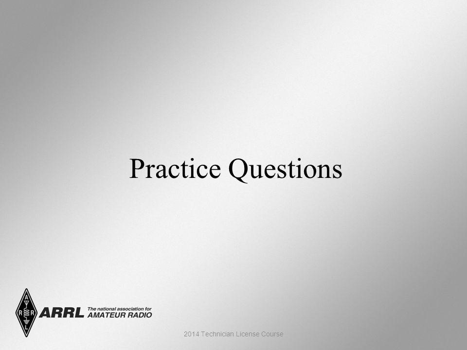 Practice Questions 2014 Technician License Course