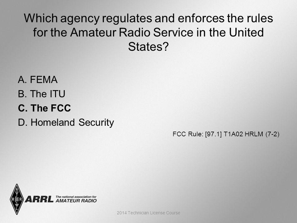 A. FEMA B. The ITU C. The FCC D.