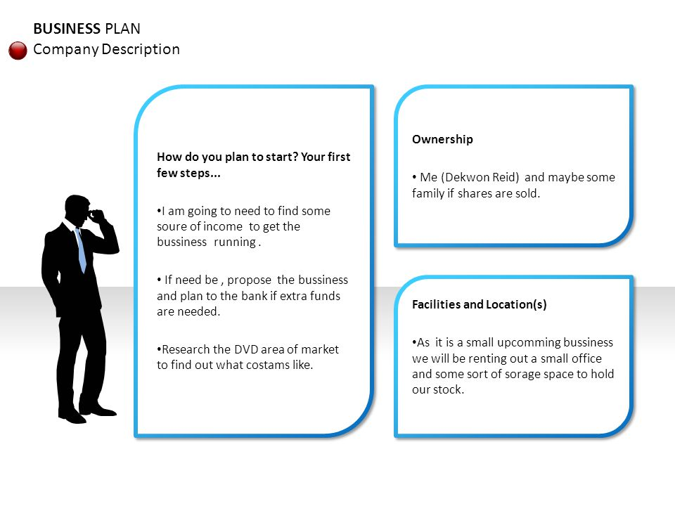 BUSINESS PLAN Company Description How do you plan to start.