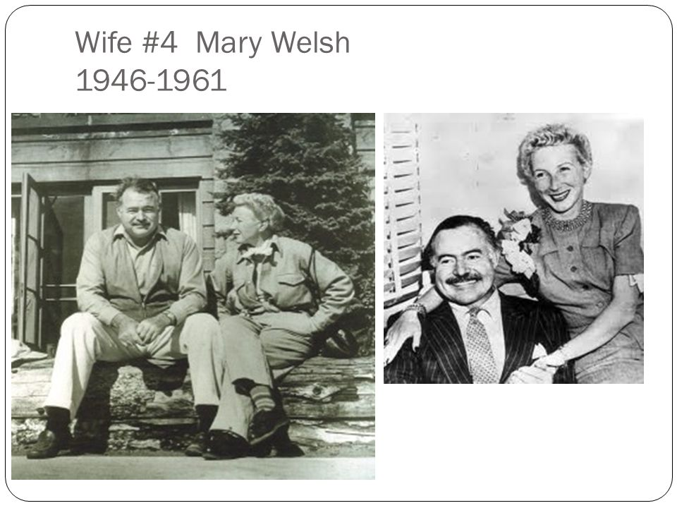 Wife #4 Mary Welsh 1946-1961