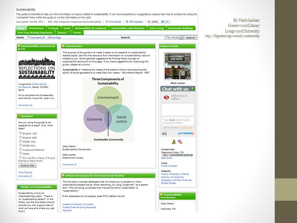 By Mark Lenker, Greenwood Library Longwood University http://libguides.longwood.edu/sustainability